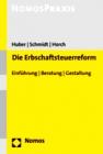 Huber/Schmidt/Horch, Die Erbschaftsteuerreform
