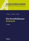 Kaiser, Die Anwaltsklausur Zivilrecht