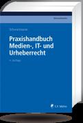 Schwartmann, Praxishandbuch Medien-, IT- und Urheberrecht