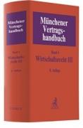Schütze, Münchener Vertragshandbuch Band 4: Wirtschaftsrecht III