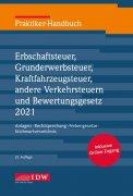 IDW, Praktiker-Handbuch Erbschaftsteuer, Grunderwerbsteuer, Kraftfahrzeugsteuer, Andere Verkehrsteuern 2019 Bewertungsgesetz