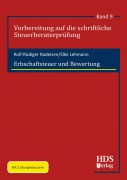 Radeisen/Lehmann, Erbschaftsteuer und Bewertung - Vorbereitung auf die schriftliche Steuerberaterprüfung, Band 9
